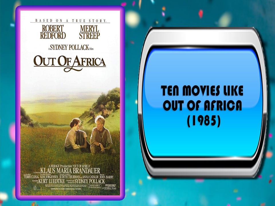 Ten Movies Like Out of Africa (1985)