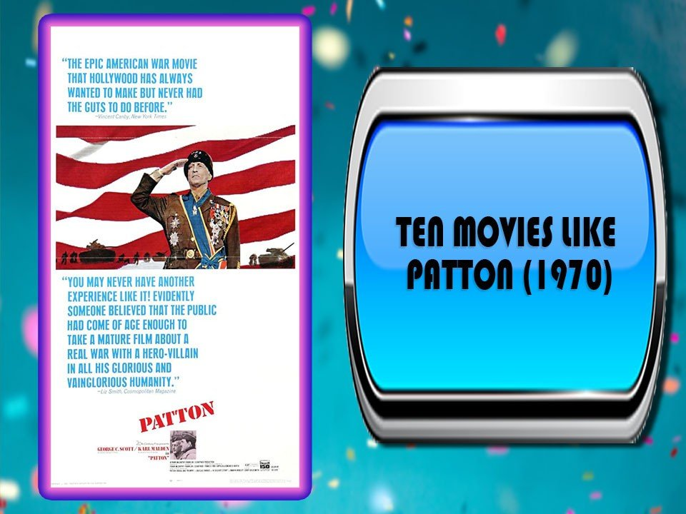 Ten Movies Like Patton (1970)