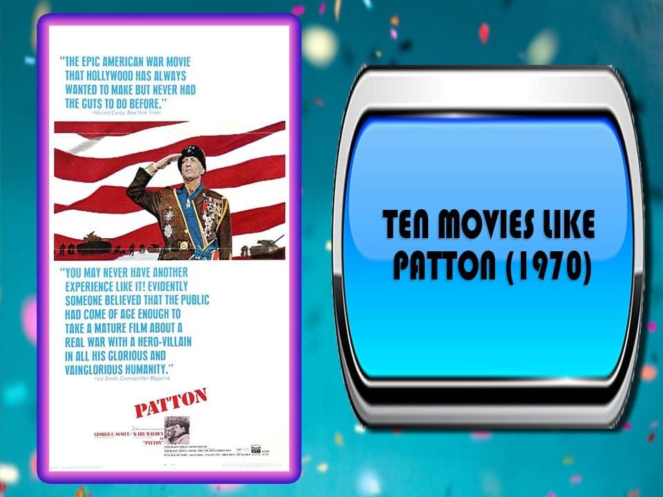 Ten Movies Like Patton (1970)