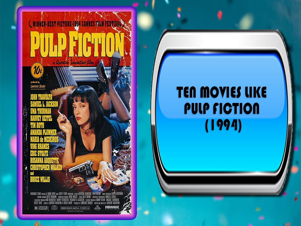 Ten Movies Like Pulp Fiction (1994)