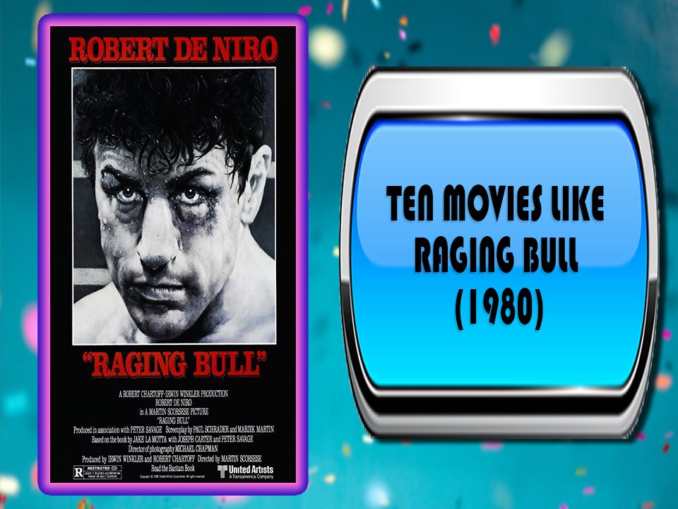 Ten Movies Like Raging Bull (1980)