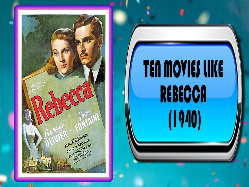 Ten Movies Like Rebecca (1940)