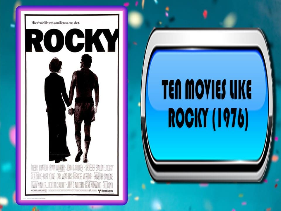 Ten Movies Like Rocky (1976)