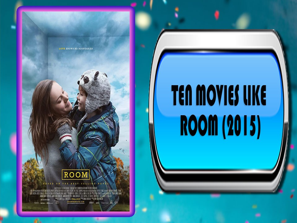 Ten Movies Like Room (2015)