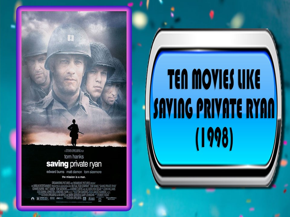 Ten Movies Like Saving Private Ryan (1998)