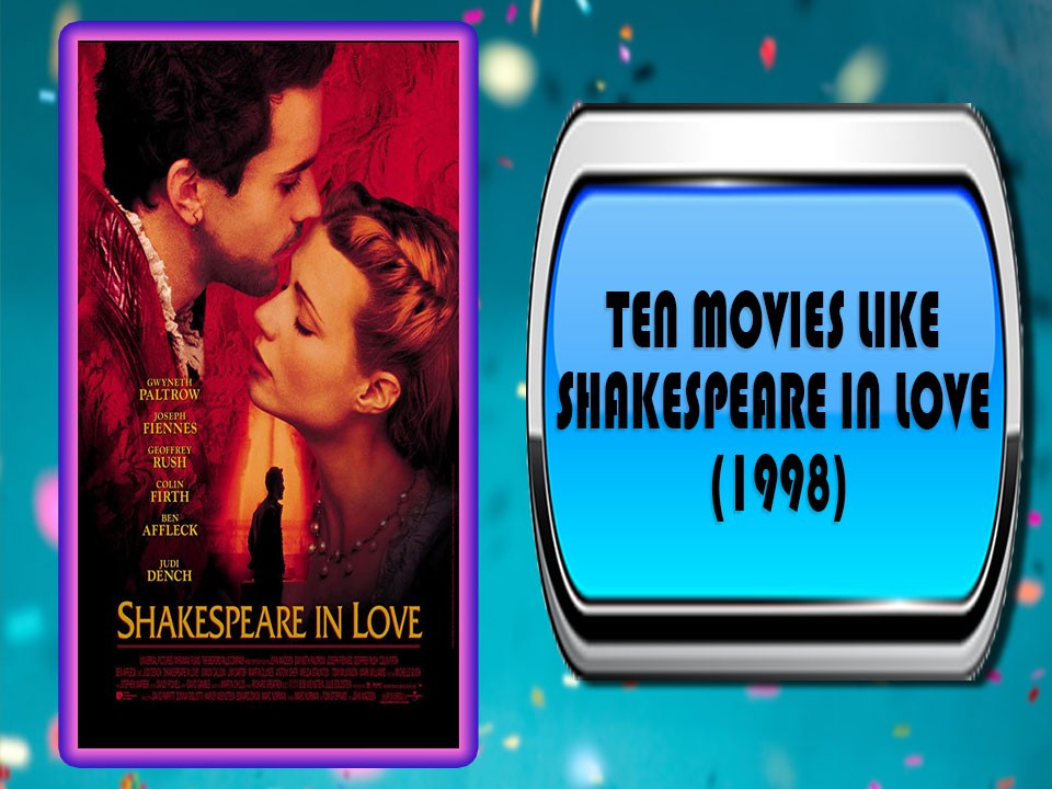 Ten Movies Like Shakespeare in Love (1998)