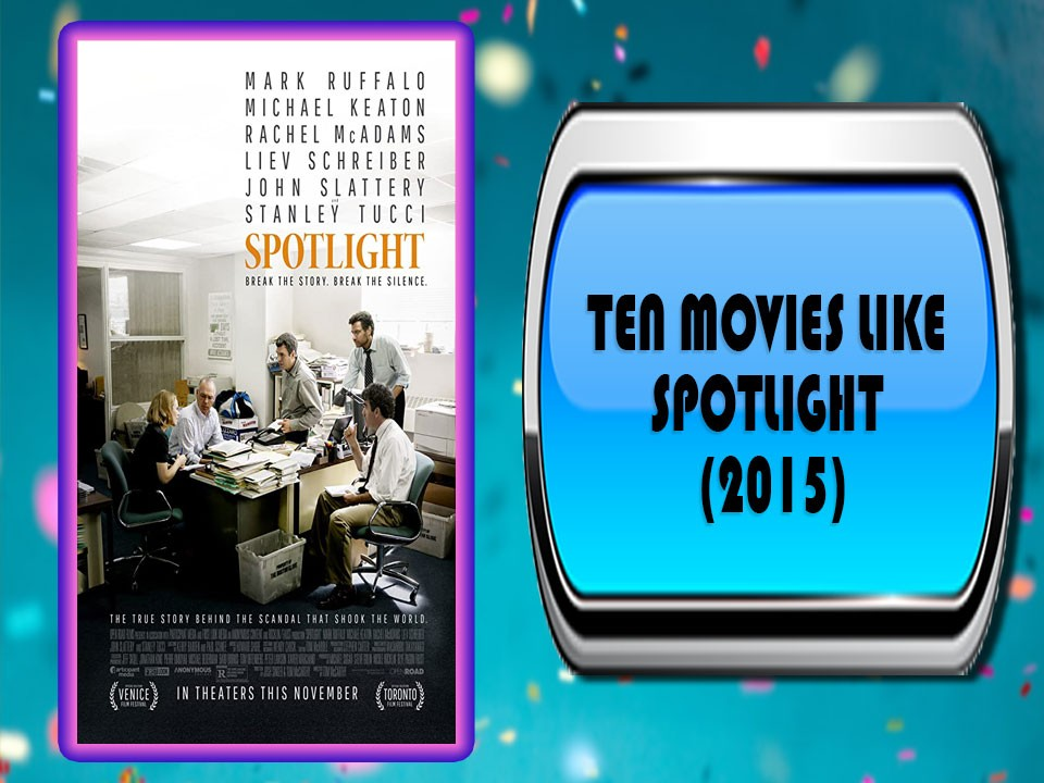 Ten Movies Like Spotlight (2015)