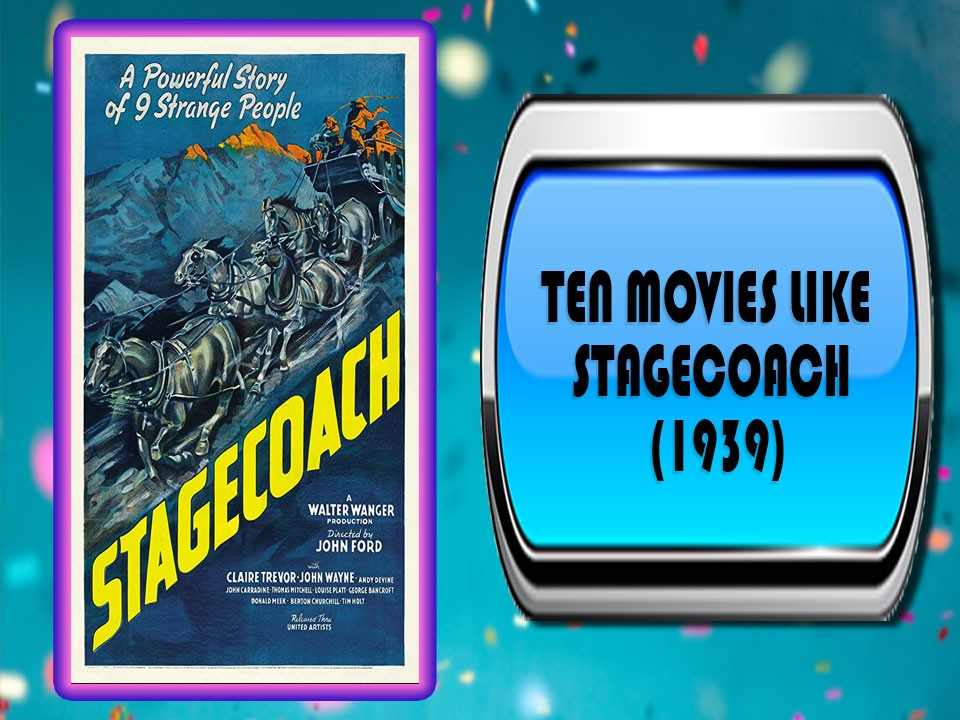 Ten Movies Like Stagecoach (1939)