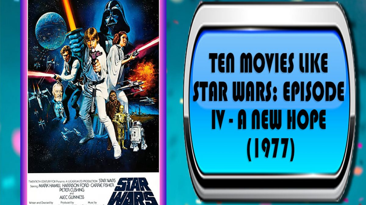 Ten Movies Like Star Wars Episode Iv A New Hope 1977 Australia Unwrapped
