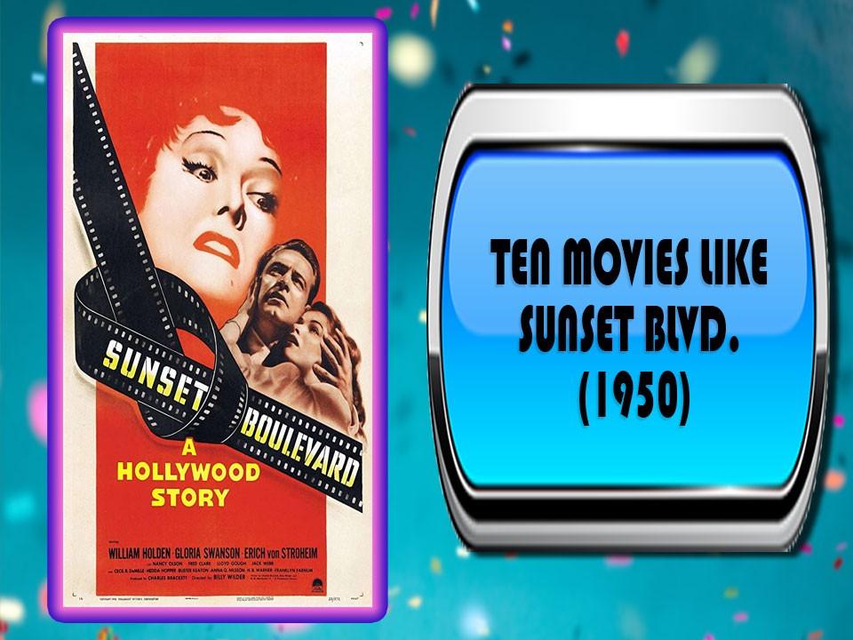 Ten Movies Like Sunset Blvd. (1950)