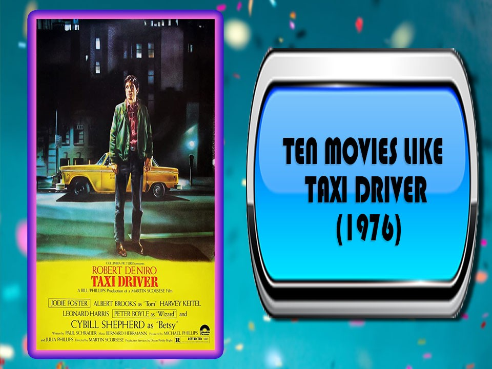 Ten Movies Like Taxi Driver (1976)