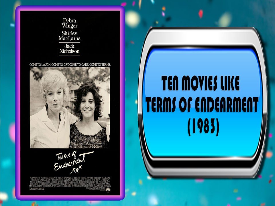 Ten Movies Like Terms of Endearment (1983)