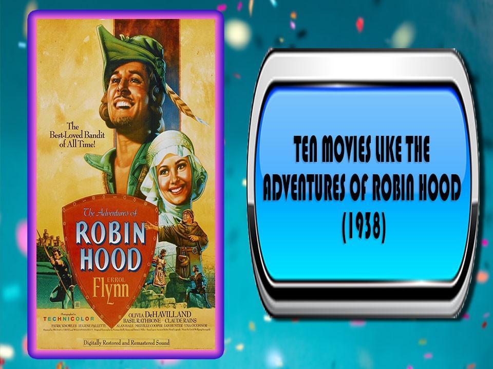 Ten Movies Like The Adventures of Robin Hood (1938)