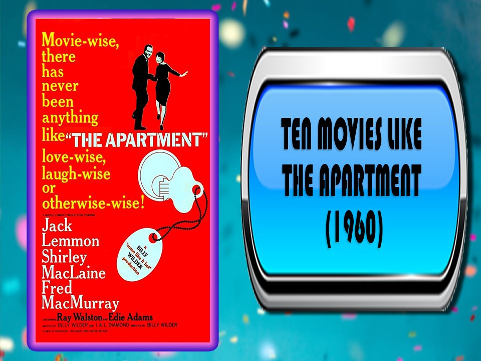 Ten Movies Like The Apartment (1960)