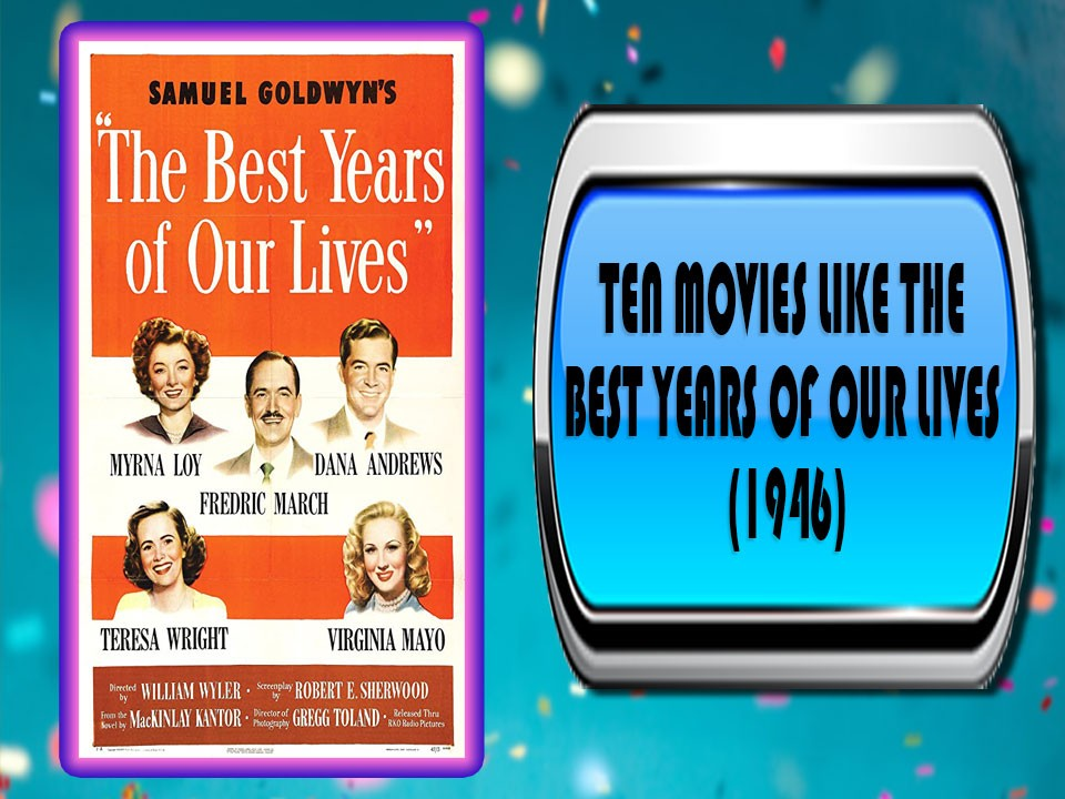 Ten Movies Like The Best Years of Our Lives (1946)