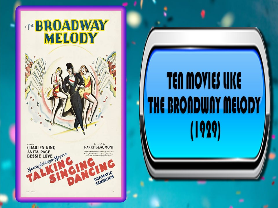 Ten Movies Like The Broadway Melody (1929)