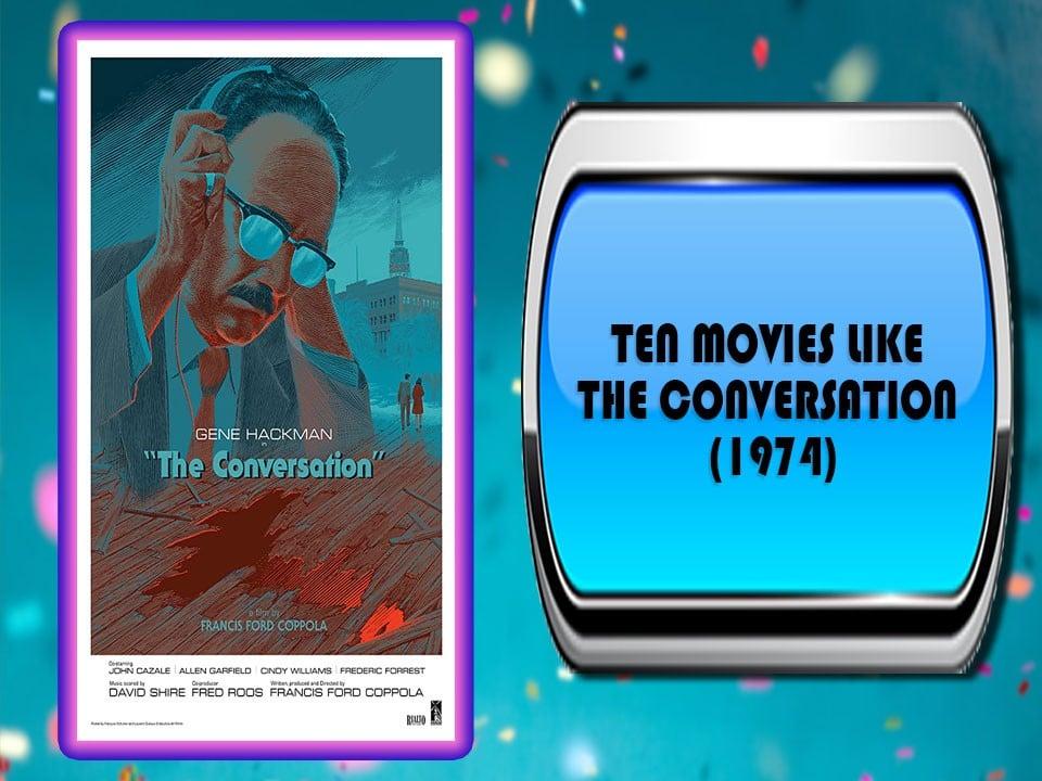 Ten Movies Like The Conversation (1974)