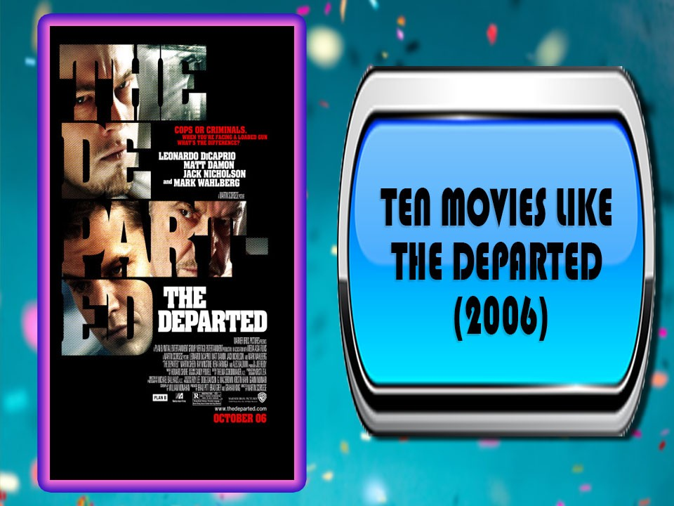 Ten Movies Like The Departed (2006)