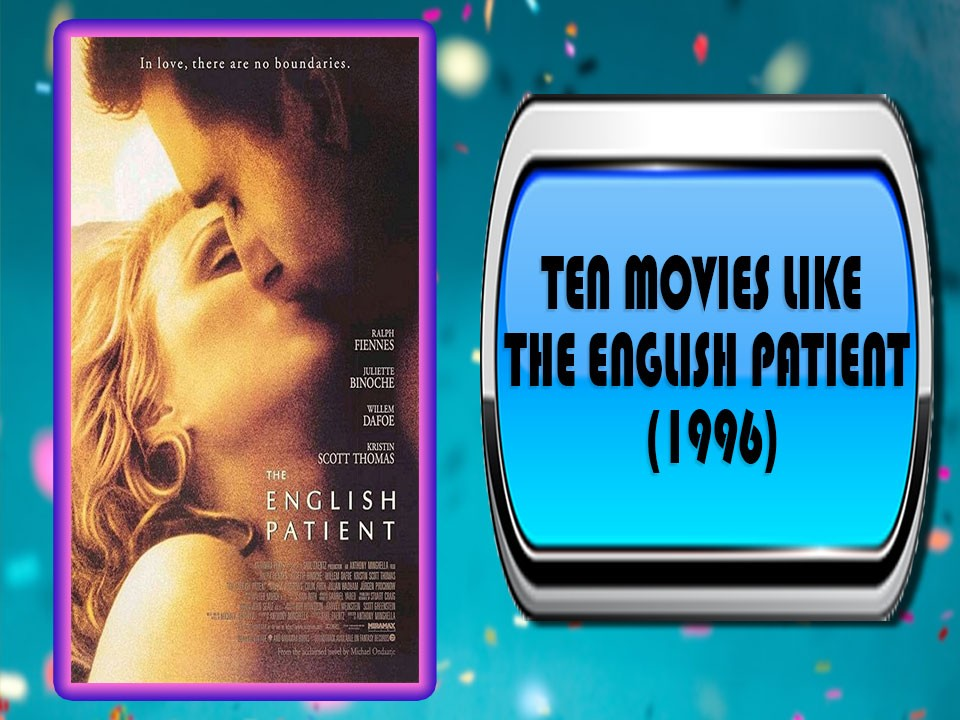 Ten Movies Like The English Patient (1996)