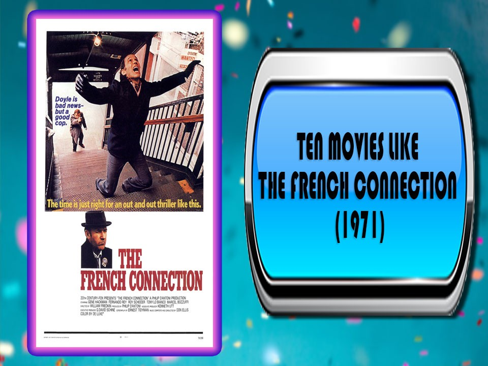 Ten Movies Like The French Connection (1971)