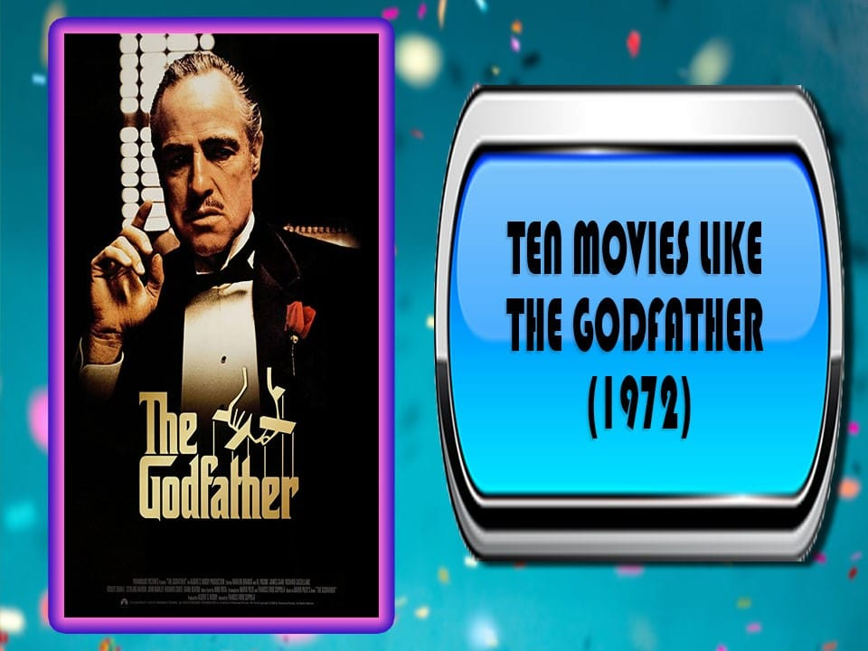 Ten Movies Like The Godfather (1972)