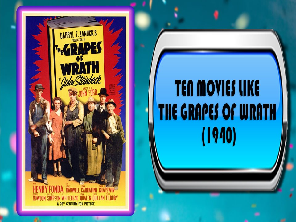 Ten Movies Like The Grapes of Wrath (1940)