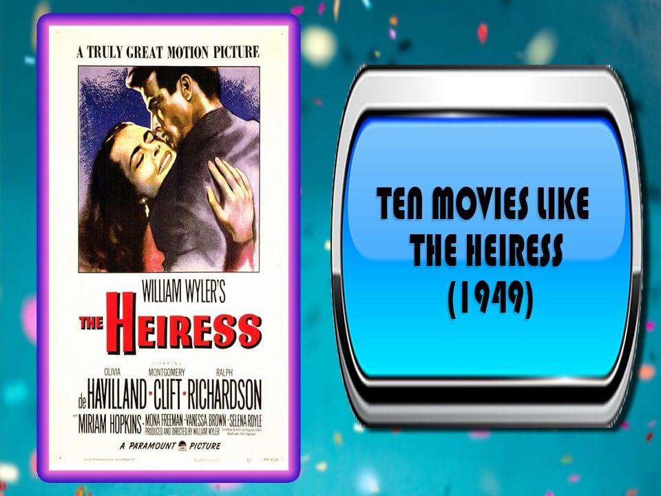Ten Movies Like The Heiress (1949)