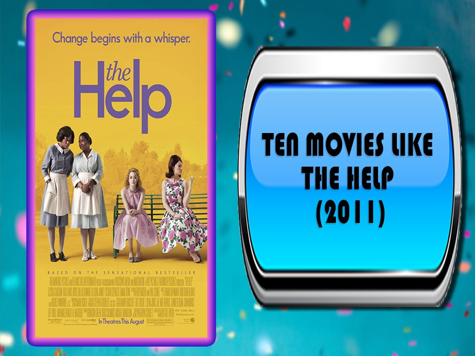 Ten Movies Like The Help (2011)