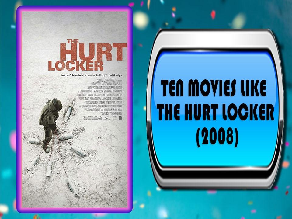 Ten Movies Like The Hurt Locker (2008)
