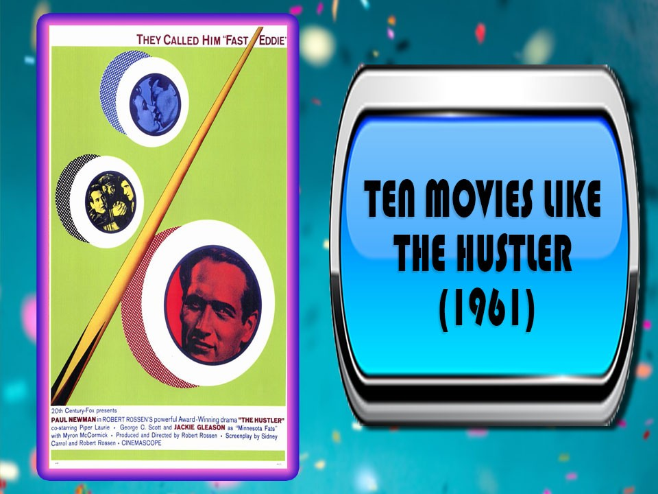 Ten Movies Like The Hustler (1961)