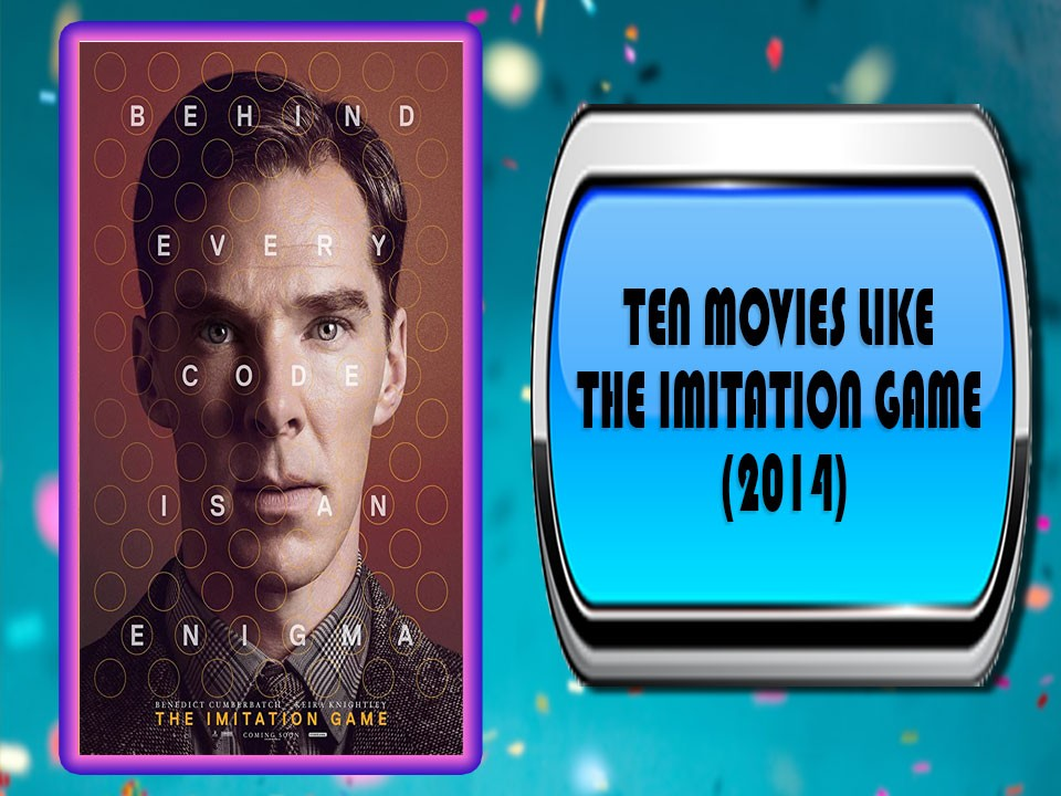 Ten Movies Like The Imitation Game (2014)