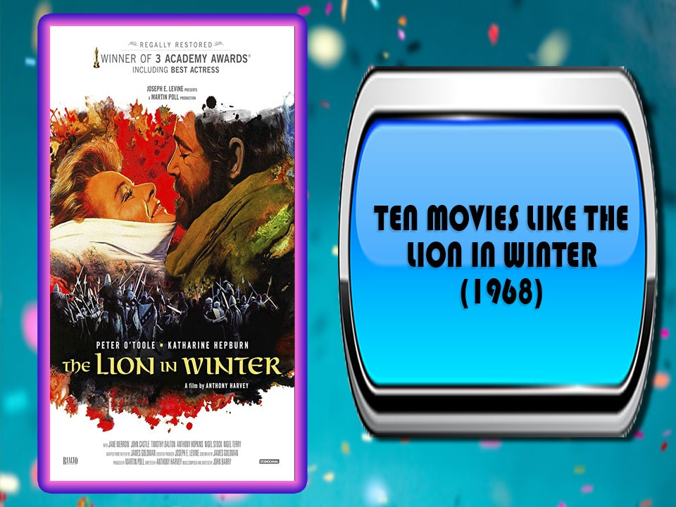 Ten Movies Like The Lion in Winter (1968)