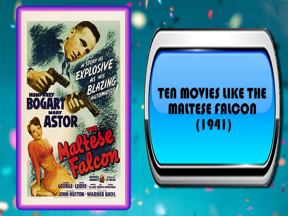 Ten Movies Like The Maltese Falcon (1941)