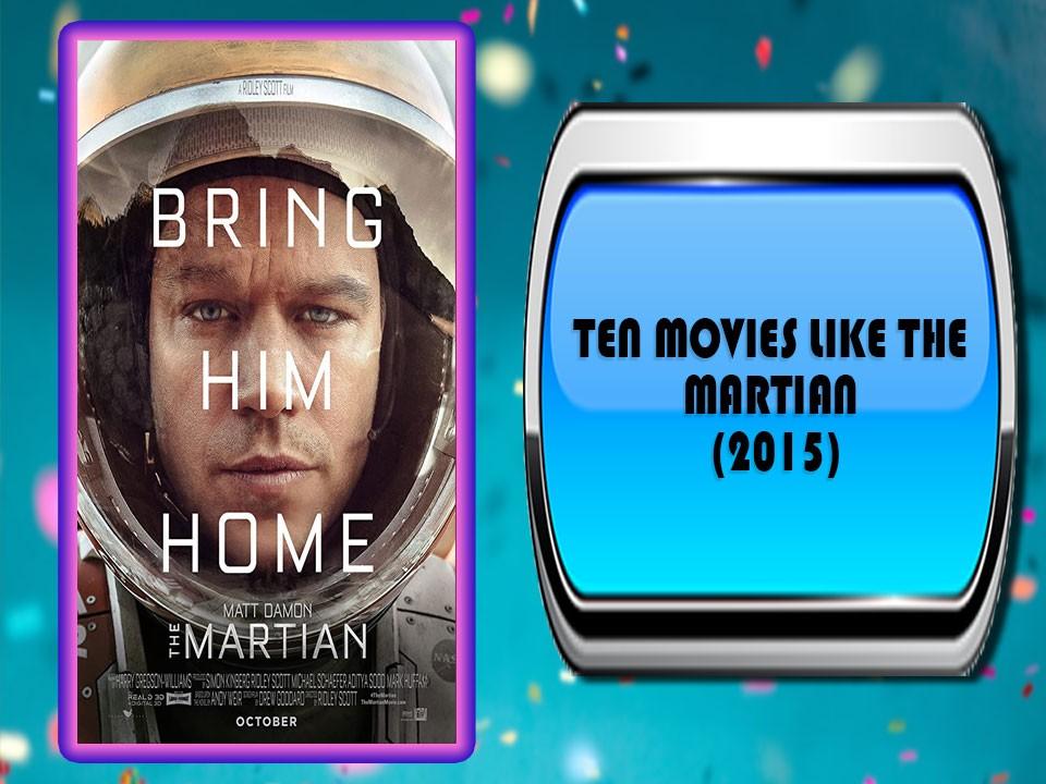 Ten Movies Like The Martian (2015)