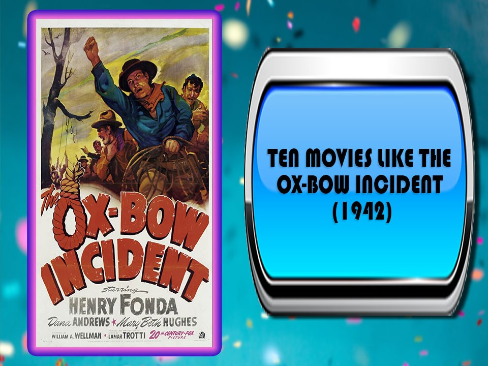 Ten Movies Like The Ox-Bow Incident (1942)