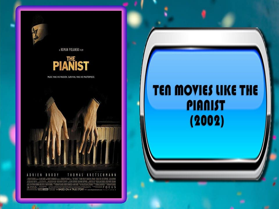 Ten Movies Like The Pianist (2002)