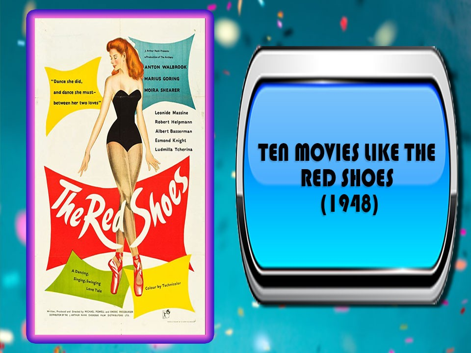 Ten Movies Like The Red Shoes (1948)