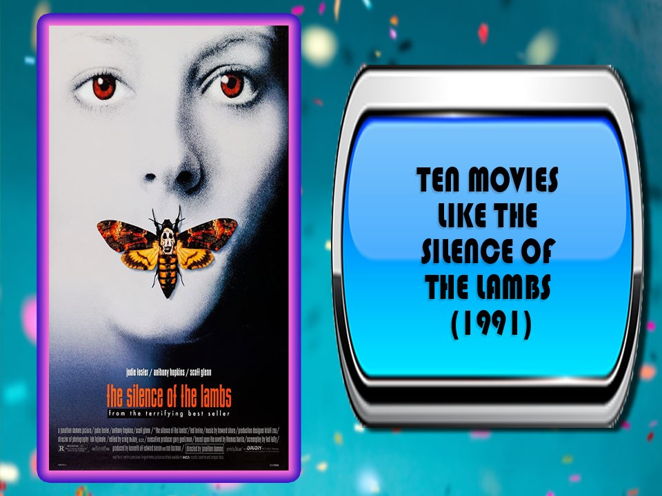 Ten Movies Like The Silence of the Lambs (1991)