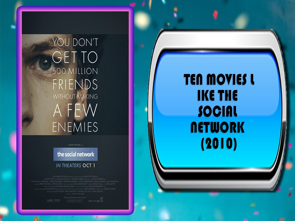 Ten Movies L ike The Social Network (2010)