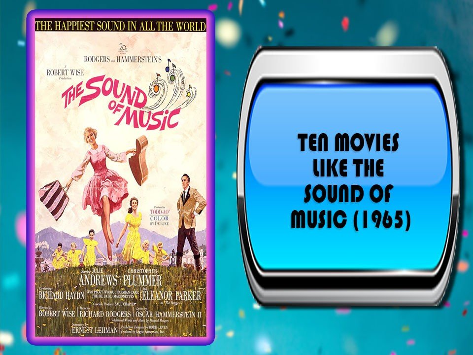 Ten Movies Like The Sound of Music (1965)