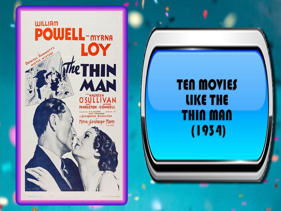 Ten Movies Like The Thin Man (1934)