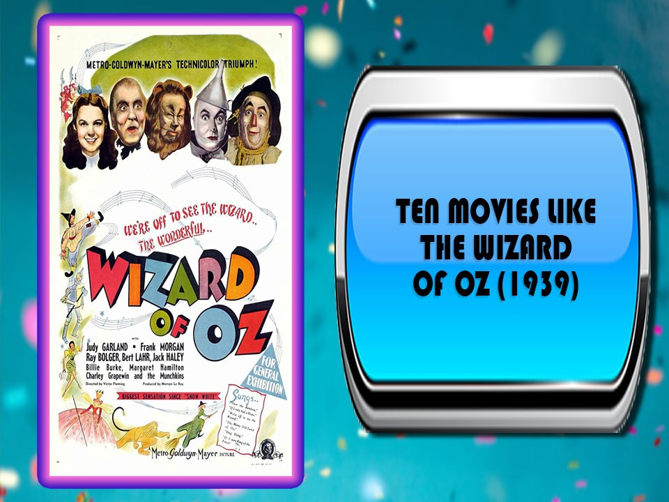 Ten Movies Like The Wizard of Oz (1939)
