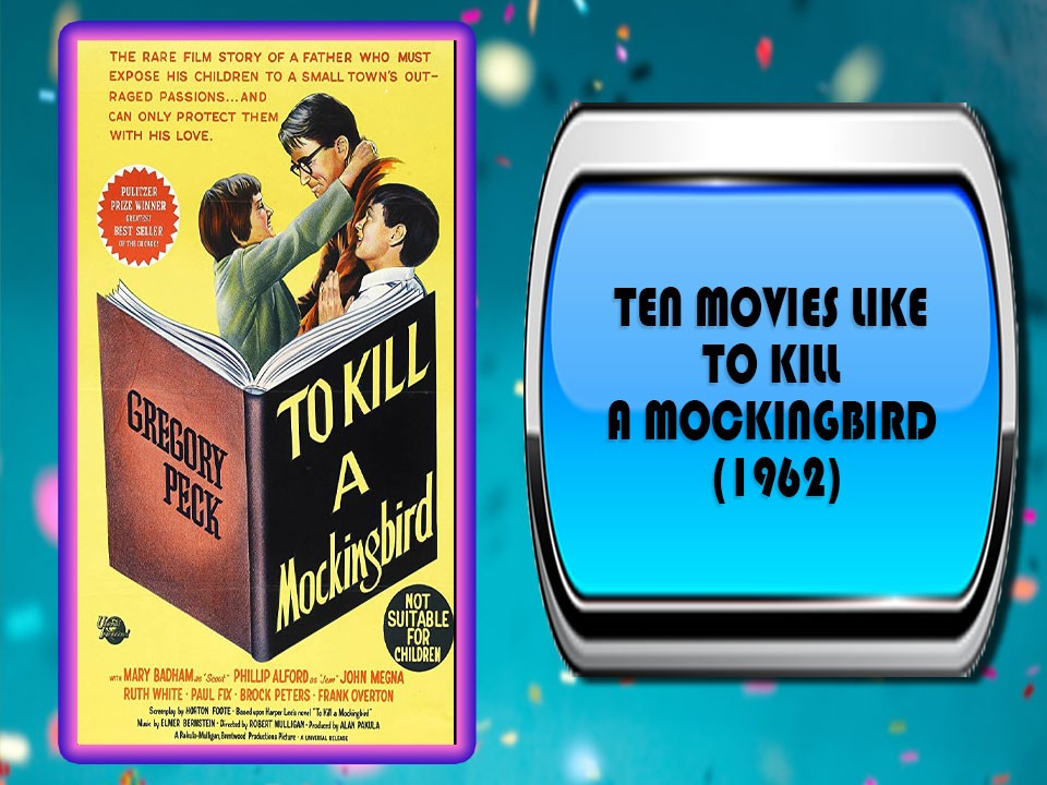 Ten Movies Like To Kill a Mockingbird (1962)