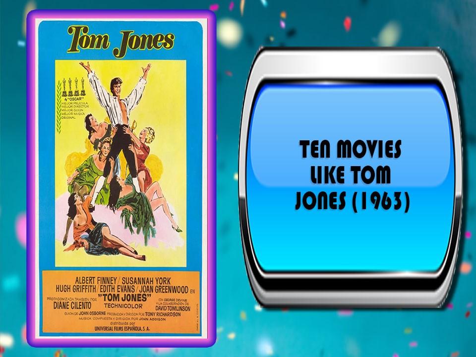 Ten Movies Like Tom Jones (1963)