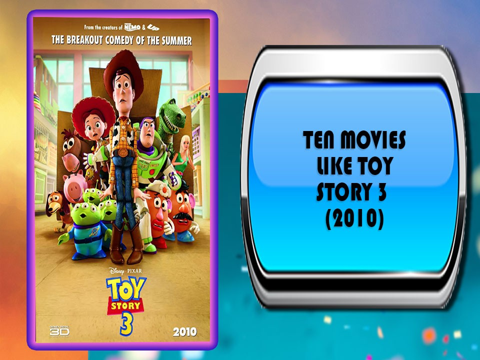 Ten Movies Like Toy Story 3 (2010)