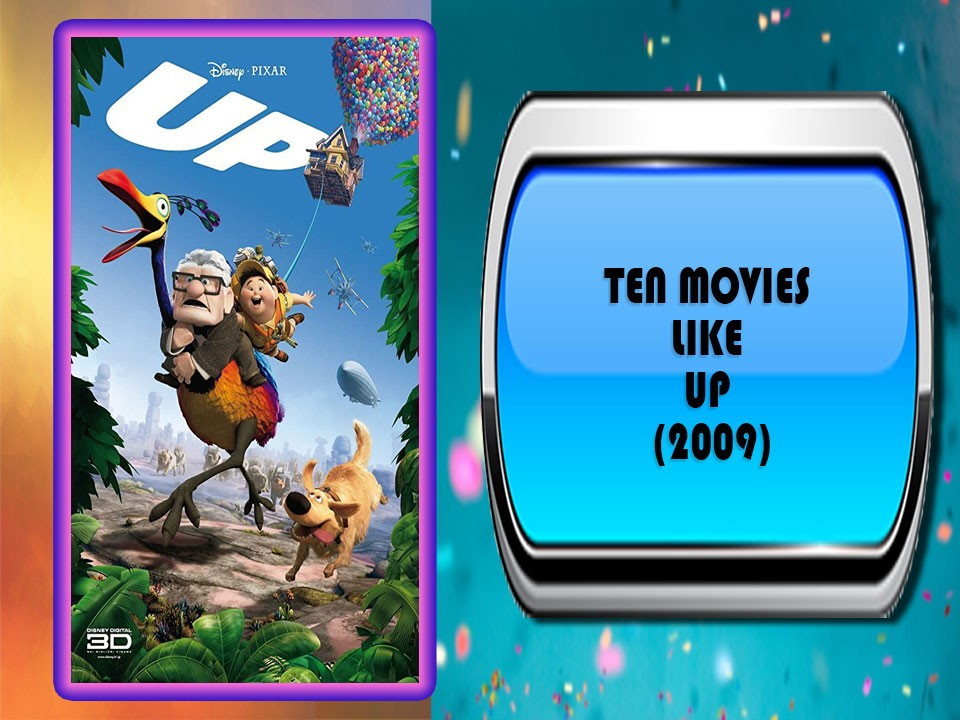 Ten Movies Like Up (2009)