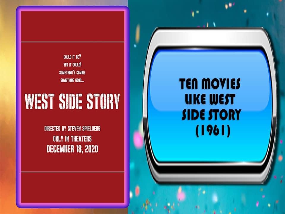 Ten Movies Like West Side Story (1961)