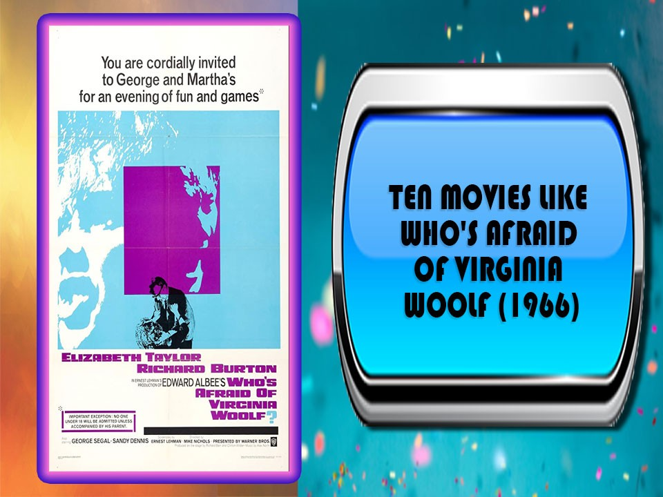 Ten Movies Like Who's Afraid of Virginia Woolf? (1966)