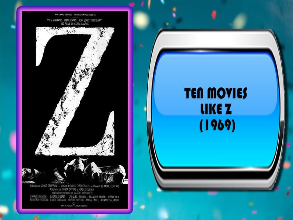 Ten Movies Like Z (1969)