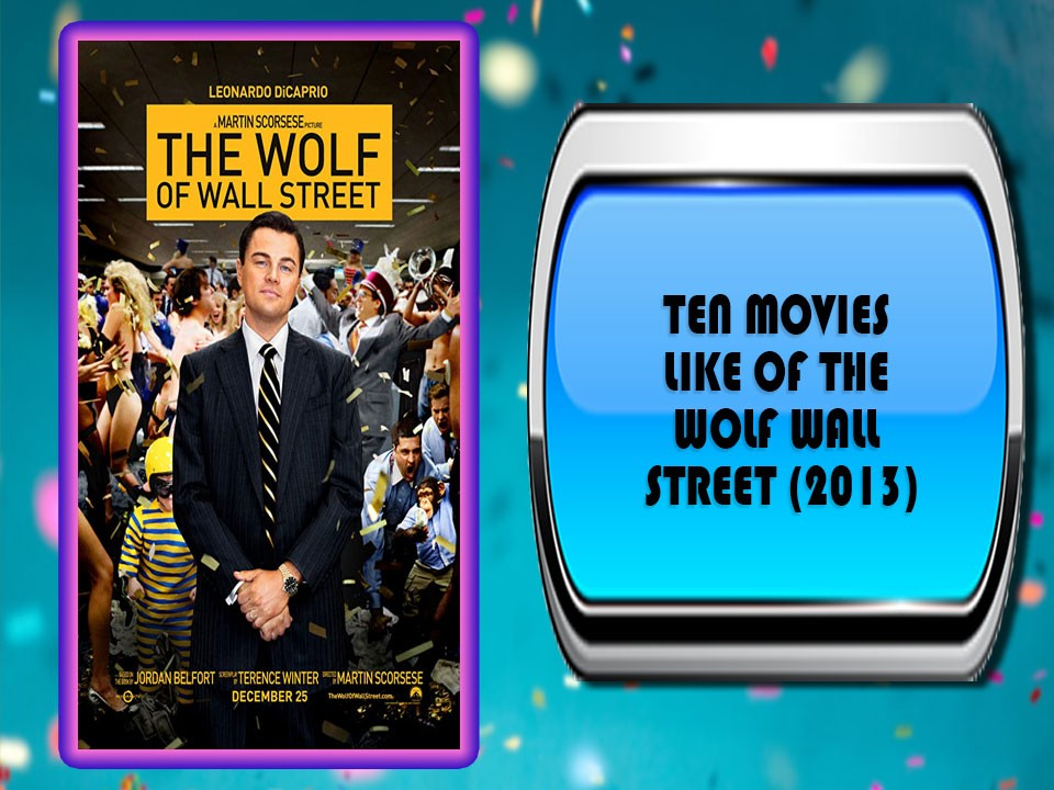 Ten Movies Like of The Wolf Wall Street (2013)